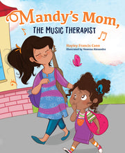 "Load image into Gallery viewer, Signed Copy of ""Mandy's Mom, The Music Therapist"" Book (Reduced Price)"