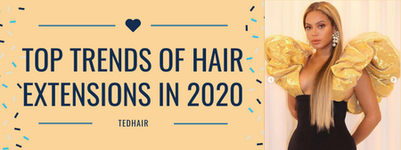 Top trends of hair extensions in 2020