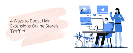 4 Ways to Boost Hair Online Store's Traffic