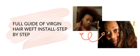 Virgin Hair Weft Install Tutorial - Step by Step