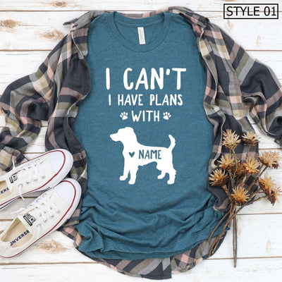 I Can't - I Have Plans With (Name) - Personalized Dog Name T-Shirt - Unisex Premium T-Shirt Bella + Canvas 3001