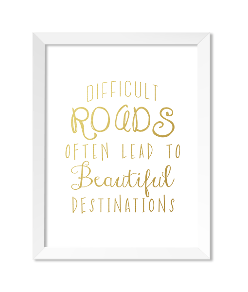 Difficult Roads Often Lead To Beautiful Destinations Art Print - Zip & Mos