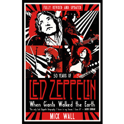 When Giants Walked the Earth : 50 Years of Led Zeppelin (Fully Revised & Updated)