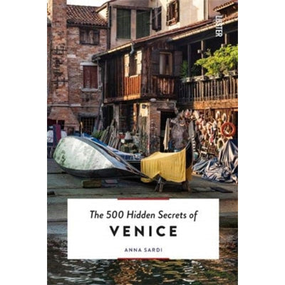500 Hidden Secrets of Venice