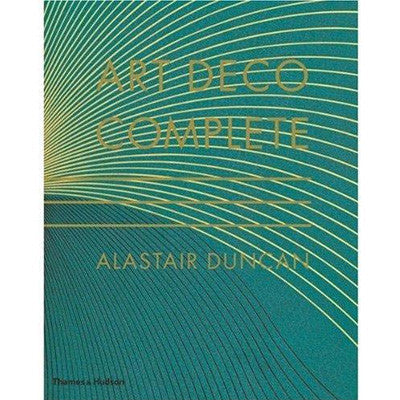 Art Deco Complete : The Definitive Guide to the Decorative Arts of the 1920s and 1930s