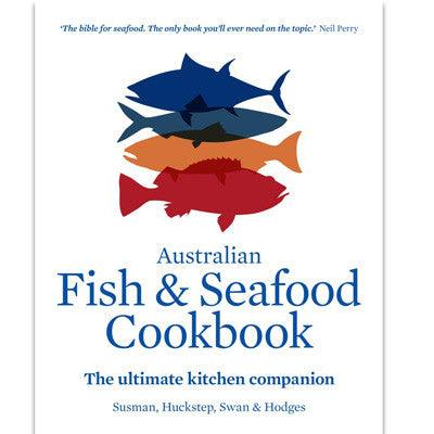Australian Fish and Seafood Cookbook The Ultimate Kitchen Companion