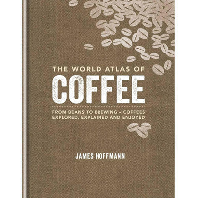 World Atlas of Coffee (1st Edition)