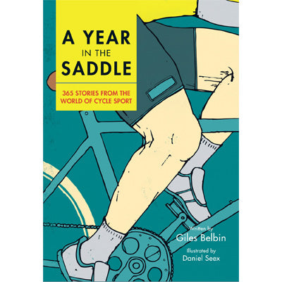 A Year in the Saddle : 365 stories from the world of cycle sport