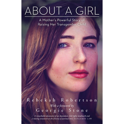 About a Girl : A Mother's Powerful Story of Raising Her Transgender Child