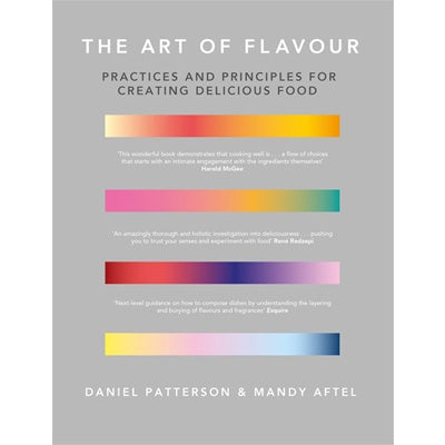 Art of Flavour: Practices and Principles for Creating Delicious Food