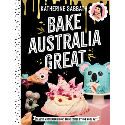 Bake Australia Great : Classic Australian Icons Made Edible By One Kool Kat
