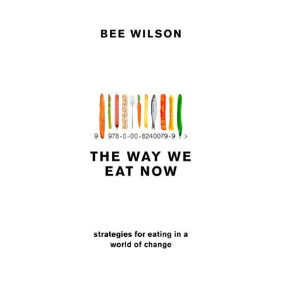 Way We Eat Now : Strategies For Eating In A World Of Change