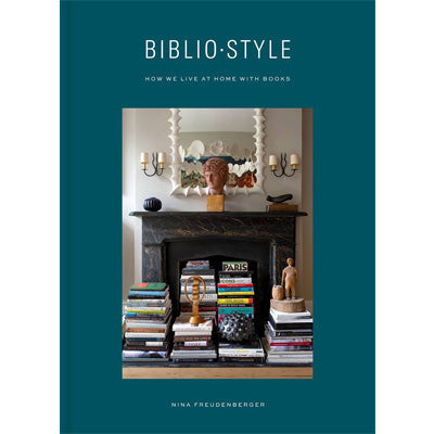 Bibliostyle : How We Live at Home with Books