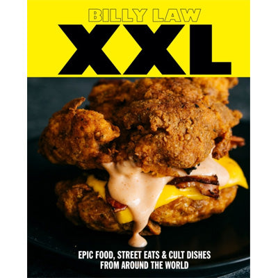 XXL : Epic Food, Street Eats & Cult Dishes From Around The World