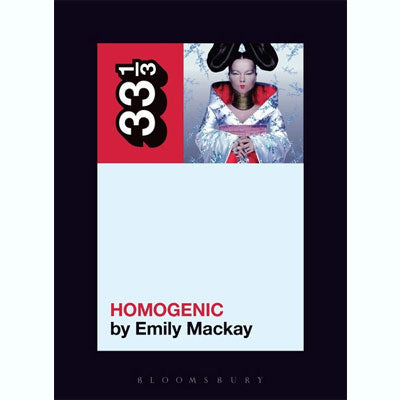 Bjork's Homogenic (33 1/3 Series)
