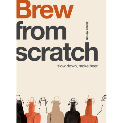 From Scratch - Brew : Slow Down, Make Beer
