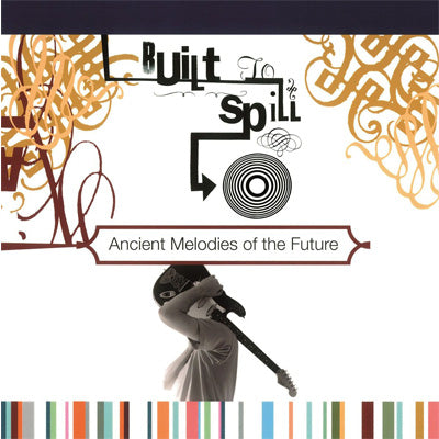 Built To Spill - Ancient Melodies (Vinyl)