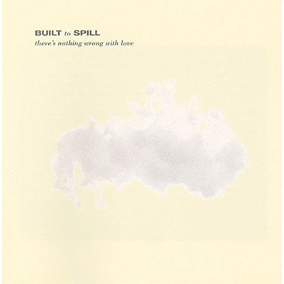 Built To Spill - There's Nothing Wrong With Love (Vinyl)