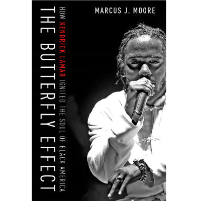 Butterfly Effect : How Kendrick Lamar Ignited the Soul of Black America (Hardback)