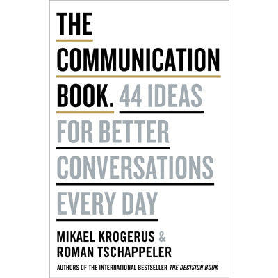 Communication Book : 44 Ideas for Better Communications Every Day