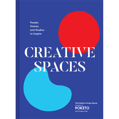 Creative Spaces : People, Homes, and Studios to Inspire