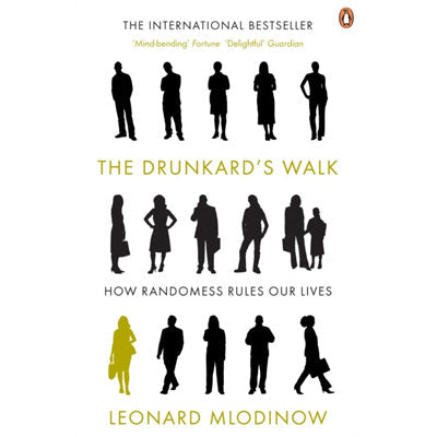 Drunkard's Walk : How Randomness Rules Our Lives