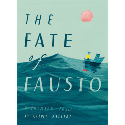 Fate of Fausto : A Painted Fable