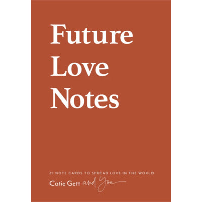 Future Love Notes : 21 Note Cards To Spread Love In The World