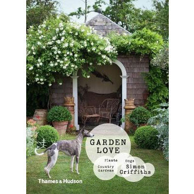 Garden Love : Plants, Dogs, Country Gardens