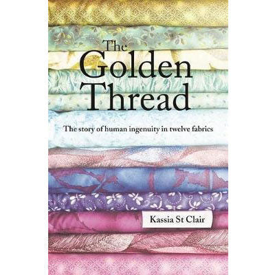 Golden Thread : How Fabric Changed History