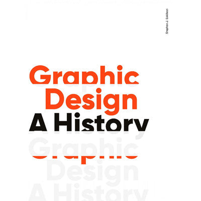 Graphic Design - A History (Third Edition)