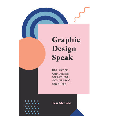 Graphic Design Speak (New Edition)