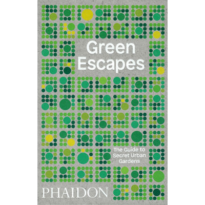 Great Escapes : Guide to Secret Urban Gardens