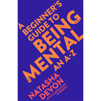 Beginner's Guide to Being Mental: An A-Z