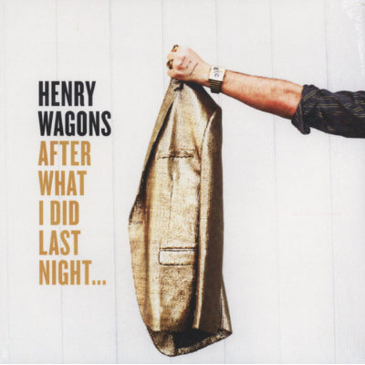 Wagons, Henry - After What I Did Last Night (Vinyl)