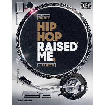 Hip Hop Raised Me (Large Hardback Edition)