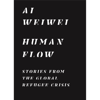 Human Flow : Stories from the Global Refugee Crisis
