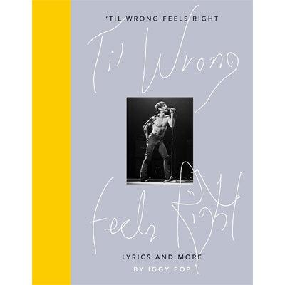 'Til Wrong Feels Right: Lyrics and Photographs