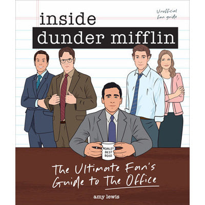 Inside Dunder Mifflin : The Ultimate Fan's Guide to the Office