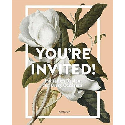 You're Invited! : Invitation Design for Every Occasion
