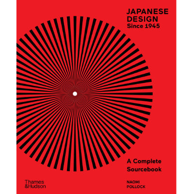 Japanese Design Since 1945 : A Complete Sourcebook