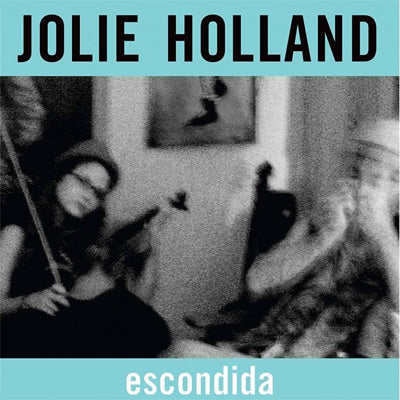 Holland, Jolie - Escondida (Vinyl Reissue)