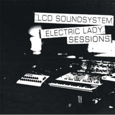 LCD Soundsystem - Electric Lady Sessions (Vinyl)