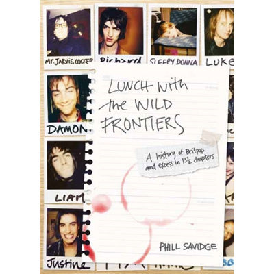 Lunch With The Wild Frontiers : A History of Britpop and Excess in 131/2 Chapters