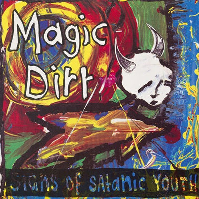 Magic Dirt - Signs of Satanic Youth (Blue Vinyl With Yellow Splatter)