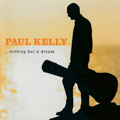 Kelly, Paul - Nothing But A Dream (Vinyl)