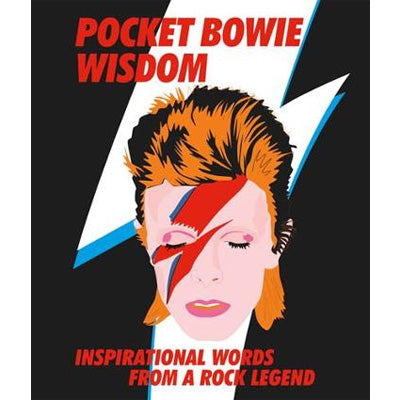Pocket Bowie Wisdom : Inspirational Words From a Rock Legend