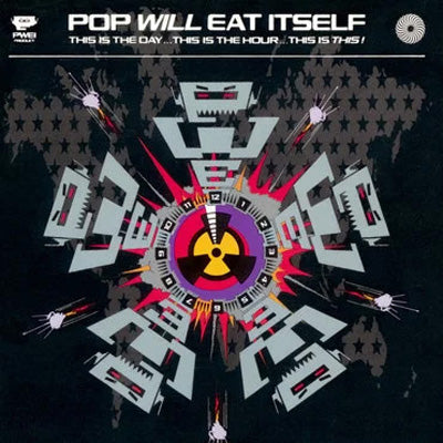 Pop Will Eat Itself - This Is The Day…This Is The Hour…This Is This! (30th Anniversary Vinyl)