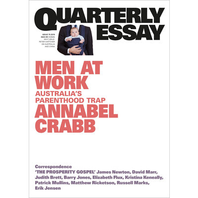 Men at Work : Australia's Parenthood Trap - Quarterly Essay 75