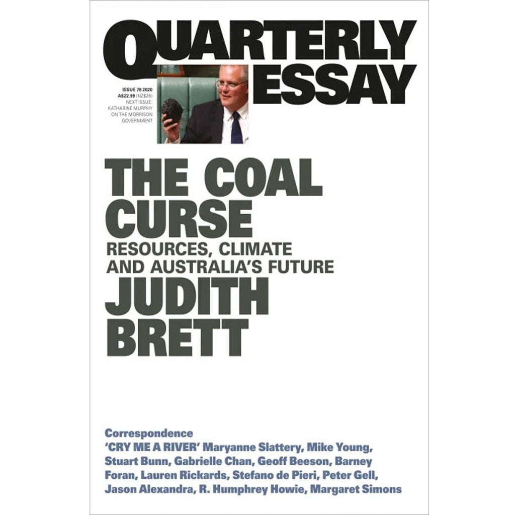 Judith Brett on The Coal Curse - Resources, Climate and Australia's Future : Quarterly Essay 78
